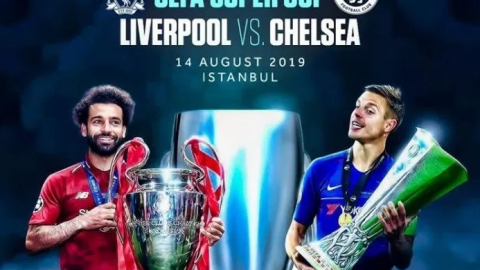 UEFA SUPER CUP FINALS: LIVERPOOL VS CHELSEA